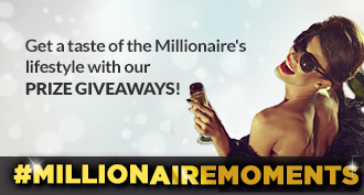 Get a taste of the Millionaire lifestyle with our PRIZE GIVEAWAYS!